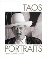 Taos Portraits: Photos by Paul O'Connor