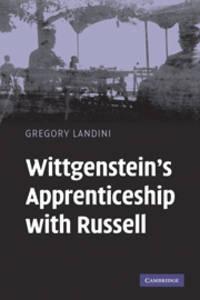 Wittgenstein's Apprenticeship with Russell