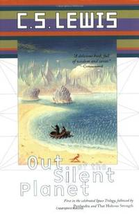 Out of the Silent Planet - Space Trilogy vol. 1