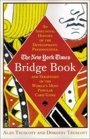 The New York Times Bridge Book: An Anecdotal History of the Development, Personalities, and Strategies of the World's Most Popular Card Game