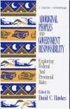 Aboriginal Peoples and Government Responsibility: Exploring Federal and Provincial Roles (A...