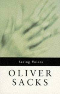 Seeing voices: A journey into the world of the deaf by  Oliver W Sacks - Paperback - from millhousebooks and Biblio.com