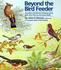 BEYOND THE BIRD FEEDER: THE HABITS AND BEHAVIOR OF FEEDING-STATION BIRDS WHEN THEY ARE NOT AT...