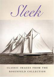 Sleek: Classic Sailboat Photography from the Rosenfeld Collection at Mystic Seaport