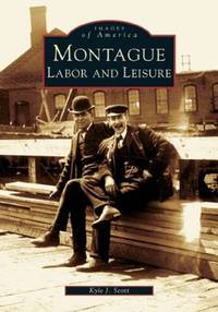 Montague (MA) -  Labor and Leisure
