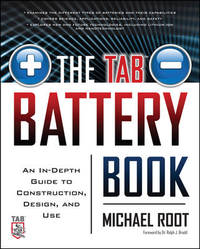 The TAB Battery Book: An In-Depth Guide To Construction, Design, And Use - Used Books