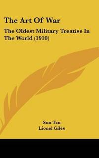 image of The Art Of War: The Oldest Military Treatise In The World (1910)