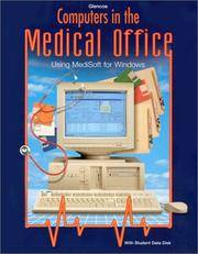 Computers in the Medical Office: Using Medisoft for Windows (Book with Diskette for Windows)