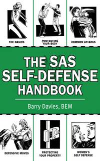 The SAS Self-Defense Handbook by  Barry Davies - Paperback - from Paper Tiger Books (SKU: 51WMEG001KLY_ns)