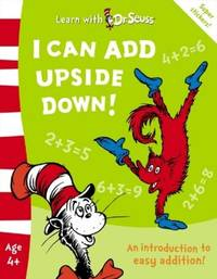 image of I Can Add Upside Down!: The Back to School Range (Learn With Dr. Seuss)