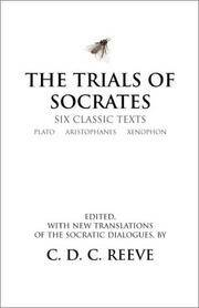 The Trials of Socrates: Six Classic Texts by  C. D. C. Reeve (Editor)  Xenophon - Hardcover - 2002-03-01 - from Ergodebooks (SKU: DADAX0872205908)