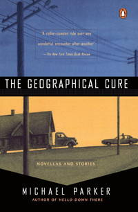 The Geographical Cure  Novellas and Stories