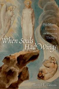 image of When Souls Had Wings: Pre-Mortal Existence in Western Thought