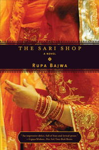 The Sari Shop: A Novel by  Rupa Bajwa - Paperback - from Wonder Book and Biblio.com