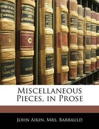 Miscellaneous Pieces, In Prose