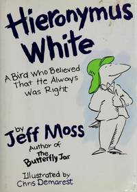 Hieronymus White: A Bird Who Believed That He Always Was Right
