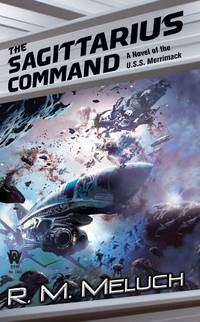 The Sagittarius Command: A Novel of the Merrimack