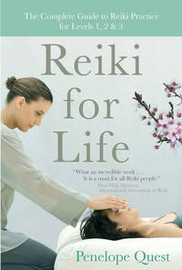 Reiki for Life: The Complete Guide to Reiki Practice for Levels 1, 2 & 3 by  Penelope Quest - Paperback - First Printing. - 2010 - from Small World Books, LLC and Biblio.com