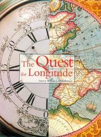 The Quest for Longitude: The Proceedings of the Longitude Symposium Harvard University, Cambridge, Massachusetts November 4-6, 1993.
