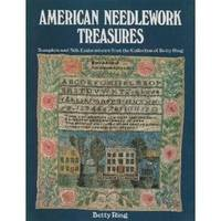 image of American Needlework Treasures: Samplers and Silk Embroideries from the Collection of Betty Ring