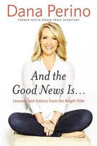 And the Good News Is... Lessons and Advice from the Bright Side