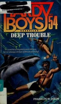 DEEP TROUBLE (HARDY BOYS CASE FILE 54) (Hardy Boy
