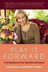 Play It Forward: From Gymboree to the Yoga Mat and Beyond by  Michael  Joan; Coffino - Paperback - from Books and More by the Rowe (SKU: 91-3H1572841907)