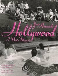 Jean Howard's Hollywood A Photo Memoir