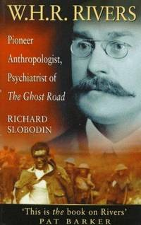 image of W. H. R. Rivers: Pioneer Anthropologist, Psychiatrist of the Ghost Road