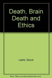 Death, Brain Death and Ethics