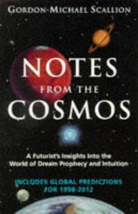 image of Notes from the Cosmos: A Futurist's Insights Into the World of Dream Prophecy and Intuition