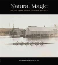 Natural Magic: Salted Paper Prints in North America