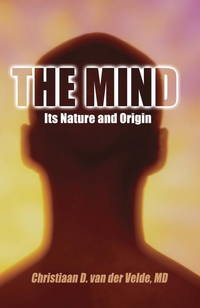 The Mind : Its Nature and Origin