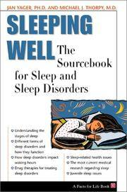 Sleeping Well: The Sourcebook for Sleep and Sleep Disorders (A Facts for Life Book)