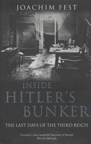 Inside Hitler's Bunker: The Last Days of the Third Reich [SIGNED]