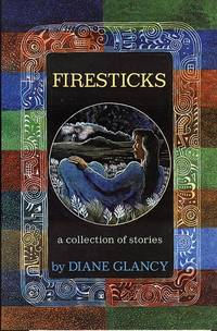 Firesticks; A Collection of Stories.