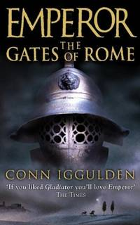 Emperor: The Gates of Rome by  Conn Iggulden - Paperback - Signed First Edition - 2003 - from Ground Zero Books, Ltd. and Biblio.com