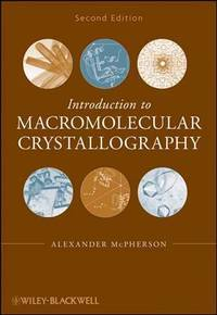 Introduction to Macromolecular Crystallography by Alexander McPherson - Paperback - 2009-02-03 - from Ergodebooks and Biblio.com