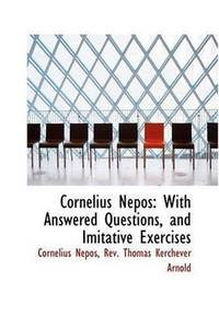 image of Cornelius Nepos: With Answered Questions, and Imitative Exercises