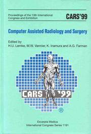 CARS '99; computer assisted radiology and surgery; proceedings. (International congress series;...