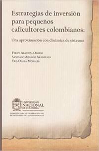 Estrategias de inversión para pequeños caficultores colombianos: Una...