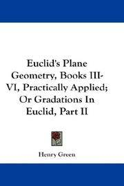 image of Euclid's Plane Geometry, Books III-VI, Practically Applied; Or Gradations In Euclid, Part II