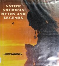 Native American Myths and Legends by  Colin F Taylor - Hardcover - from Discover Books (SKU: 3253468470)