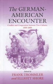 The German-American Encounter : Conflict and Cooperation Between Two Cultures 1800-2000