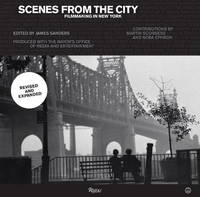 Scenes from the City Filmmaking in New York Revised and Expanded