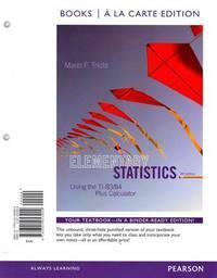 Elementary Statistics Using the Ti-8384 Plus Calculator Books a La Carte Edition
