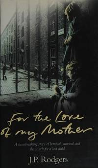 For the Love of My Mother: A Memoir by  J.P Rodgers - Paperback - from Brit Books Ltd (SKU: 1375729)