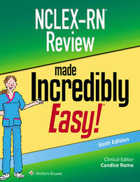 NCLEX-RN Review Made Incredibly Easy Incredibly Easy Series