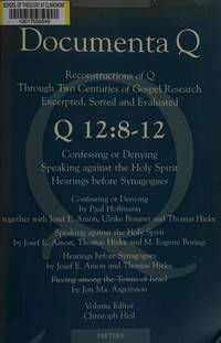 Q 12: 8-12. Confessing or Denying - Speaking against the Holy Spirit - Hearings before Synagogues...