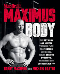 Men's Health Maximus Body: The Physical And Mental Training Plan That Shreds Your Body,...